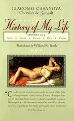 History of My Life : v.3 & 4 - Giacomo Casanova
