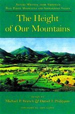 The Height of Our Mountains : Nature Writing from Virginia's Blue Ridge Mountains and Shenandoah Valley - Michael P. Branch