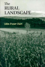 The Rural Landscape : A Geography - John Fraser Hart