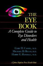 The Eye Book : A Complete Guide to Eye Disorders and Health - Gary H. Cassel