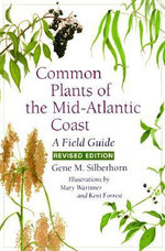 Common Plants of the Mid-Atlantic Coast : A Field Guide - Gene M. Silberhorn