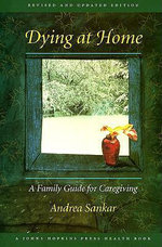 Dying at Home : A Family Guide for Caregiving - Andrea Sankar