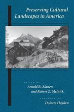 Preserving Cultural Landscapes in America : Center Books on Contemporary Landscape Design
