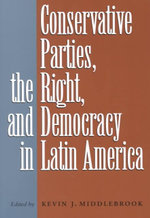 Conservative Parties, the Right and Democracy in Latin America : Style and Content of Televised Political Advertisi...