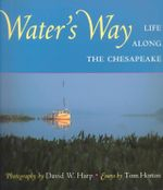 Water's Way : Life Along the Chesapeake - David W. Harp