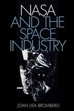 NASA and the Space Industry - Joan Lisa Bromberg