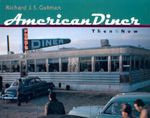 American Diner Then and Now - Richard J.S. Gutman