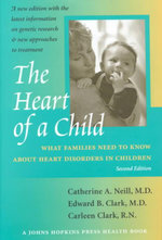 The Heart of a Child : What Families Need to Know About Heart Disorders in Children - Catherine A. Neill