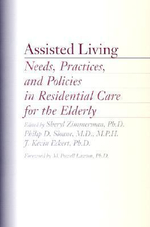Assisted Living : Needs, Practices and Policies in Residential Care for the Elderly - Sheryl Zimmerman