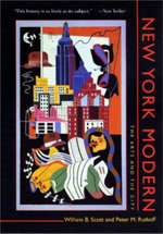New York Modern : The Arts and the City - William B. Scott