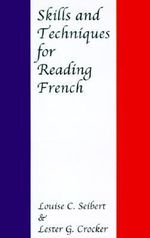 Skills and Techniques for Reading French - Louise C. Seibert