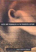 Music and Technology in the Twentieth Century