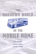 The Unknown World of the Mobile Home : Together Forever? - John Fraser Hart