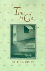 Time to Go - Stephen Dixon