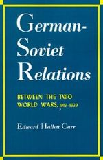 German-Soviet Relations Between the Two World Wars : Albert Shaw Lectures - Edward Hallett Carr
