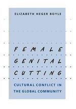 Female Genital Cutting : Cultural Conflict in the Global Community - Elizabeth Heger Boyle