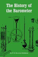 The History of the Barometer : A History of Clocks, Watches, and Other Timekeeper... - W.E.Knowles Middleton