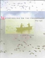 Waterfowling on the Chesapeake, 1819-1936 :  An Account of the African Wanderings of an Americ... - C.John Sullivan