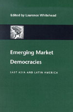 Emerging Market Democracies : East Asia and Latin America