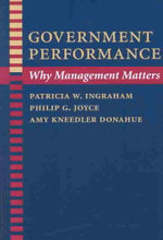 Government Performance : Why Management Matters - Patricia W. Ingraham
