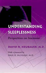 Understanding Sleeplessness : Perspectives on Insomnia - David N. Neubauer