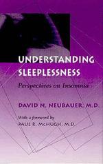 Understanding Sleeplessness : Perspectives on Insomnia - David N. Neubauer