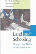 Land and Schooling : Transferring Wealth Across Generations - Agnes R. Quimsumbing