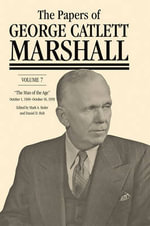 The Papers of George Catlett Marshall :