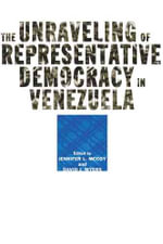 The Unraveling of Representative Democracy in Venezuela : An International Conversation