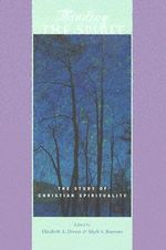 Minding the Spirit : The Study of Christian Spirituality