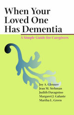 When Your Loved One Has Dementia : A Simple Guide for Caregivers - Joy A. Glenner