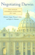 Negotiating Darwin : The Vatican Confronts Evolution, 1877-1902 - Mariano Artigas