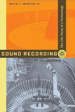 Sound Recording : The Life Story of a Technology - David L. Morton