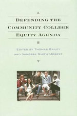 Defending the Community College Equity Agenda : Small Colleges in Twenty-first Century America