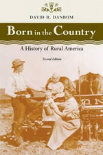 Born in the Country : A History of Rural America - David B. Danbom