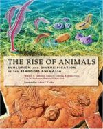 The Rise of Animals : Evolution and Diversification of the Kingdom Animalia - Mikhail A. Fedonkin