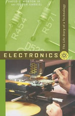 Electronics : The Life Story of a Technology - David L. Morton