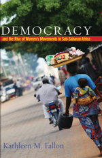 Democracy and the Rise of Women's Movements in Sub-Saharan Africa - Kathleen M. Fallon