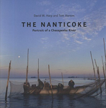 The Nanticoke : Portrait of a Chesapeake River - David W. Harp