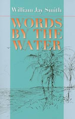 Words by the Water : Johns Hopkins: Poetry and Fiction - William Jay Smith