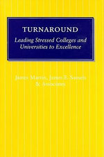 Turnaround : Leading Stressed Colleges and Universities to Excellence - James Martin