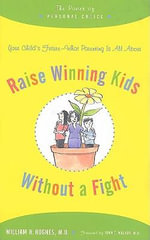 Raise Winning Kids without a Fight : The Power of Personal Choice - William H. Hughes