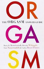 The Orgasm Answer Guide : Current Issues and Clinical Approaches - Barry R. Komisaruk