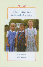 The Hutterites in North America - Rod Janzen