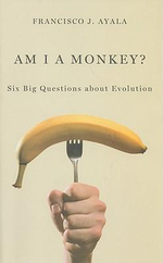 Am I a Monkey? : Six Big Questions About Evolution - Francisco Jose Ayala
