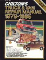 Chilton's Truck and Van Repair Manual 1979-1986 : Hundreds of Simple Maneuvers to Frustrate, Annoy a... - Chilton