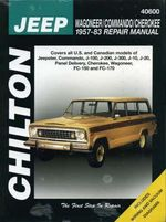 Jeep Wagoneer, Commando, Cherokee 1957-83 Repair Manual : Chilton's Total Car Care Repair Manuals - Chilton Automotive Books