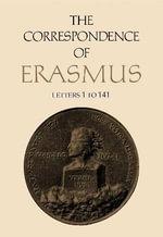 The Correspondence of Erasmus : Letters 1-141 (1484-1500) - Desiderius Erasmus