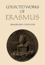 Adages : III Iv 1 to IV Ii 100 - Desiderius Erasmus