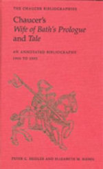Chaucer's Wife of Bath's Prologue and Tale: An Annotated Bibliography : An Annotated Bibliography 1900 - 1995 - Geoffrey Chaucer